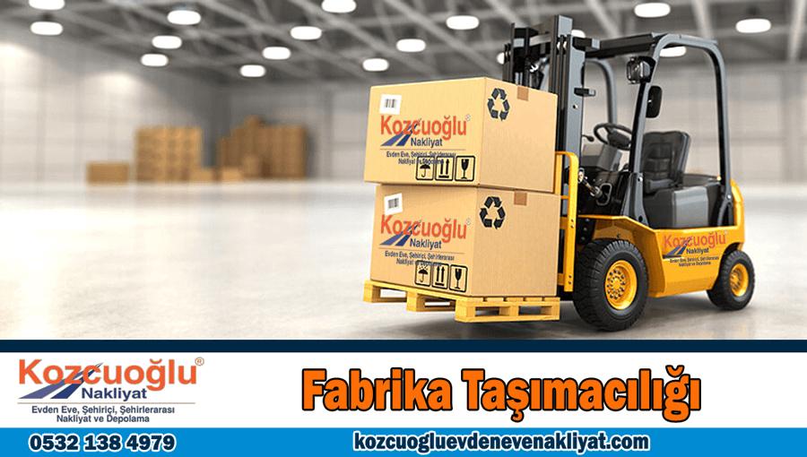 Fabrika taşımacılığı İstanbul fabrika taşıma şirketi